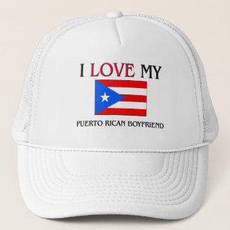 I Love My Puerto Rican Boyfriend Trucker Hat
