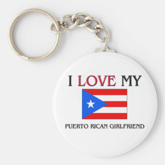 I Love My Puerto Rican Girlfriend Keychain