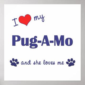 I Love My Pug-A-Mo (Female Dog) Poster