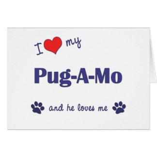 I Love My Pug-A-Mo (Male Dog) Greeting Cards