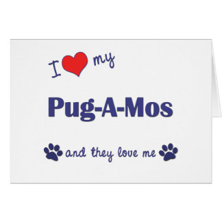 I Love My Pug-A-Mos (Multiple Dogs) Greeting Card