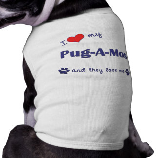 I Love My Pug-A-Mos (Multiple Dogs) Pet Clothing