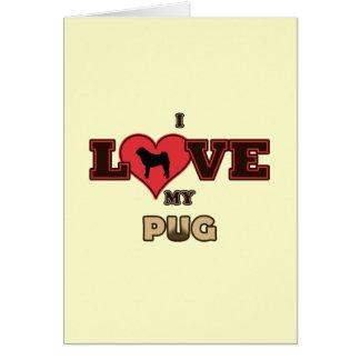 I Love My Pug Card
