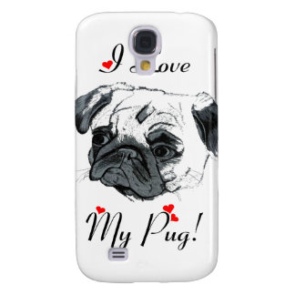 I Love My Pug! Cute Samsung Galaxy S4 Cover
