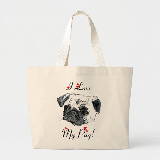 I Love My Pug! Cute Large Tote Bag