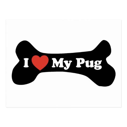 I Love My Pug - Dog Bone Postcard