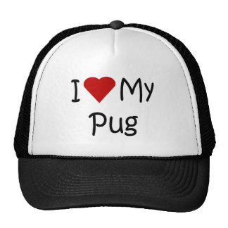 I Love My Pug Dog Breed Lover Gifts and Apparel Hat