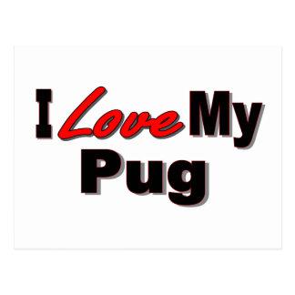 I Love My Pug Dog Gifts and Apparel Postcard