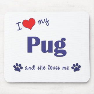 I Love My Pug (Female Dog) Mouse Mats