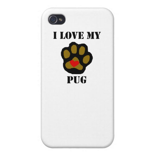 I Love My Pug Cover For iPhone 4