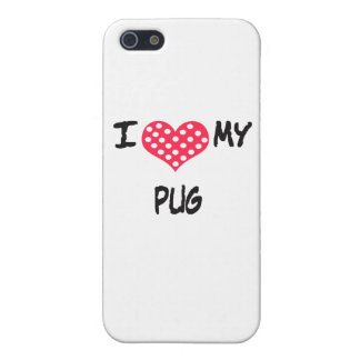 I love my Pug iPhone SE/5/5s Cover
