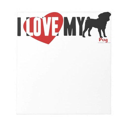 I Love My Pug Memo Notepads