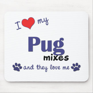 I Love My Pug Mixes (Multiple Dogs) Mouse Pad