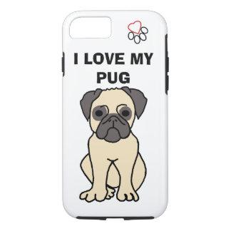 I love my Pug Phone phone case