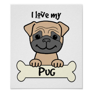 I Love My Pug Print