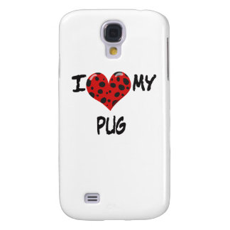 I Love My Pug Samsung Galaxy S4 Case