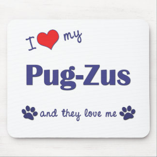 I Love My Pug-Zus (Multiple Dogs) Mouse Pads