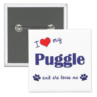 I Love My Puggle (Female Dog) Buttons
