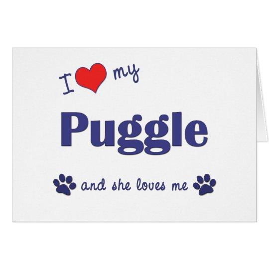 I Love My Puggle (Female Dog) Card