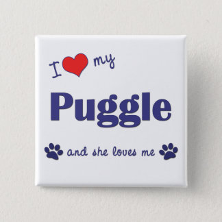 I Love My Puggle (Female Dog) Pinback Button