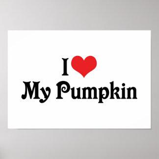 I Love My Pumpkin Poster