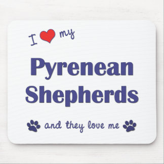 I Love My Pyrenean Shepherds (Multiple Dogs) Mouse Pad