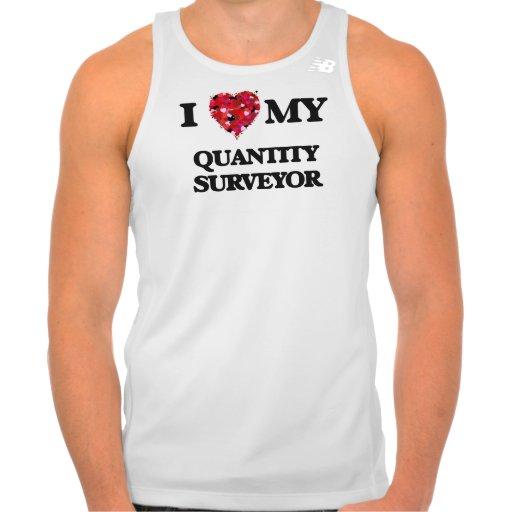 I love my Quantity Surveyor Tshirts Tank Tops, Tanktops Shirts