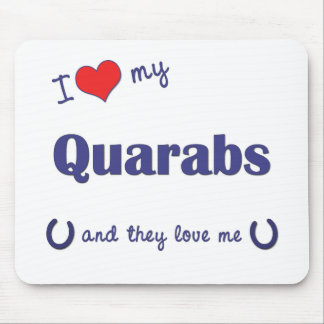 I Love My Quarabs (Multiple Horses) Mouse Pad