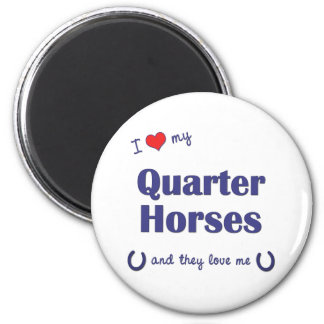 I Love My Quarter Horses (Multiple Horses) 2 Inch Round Magnet