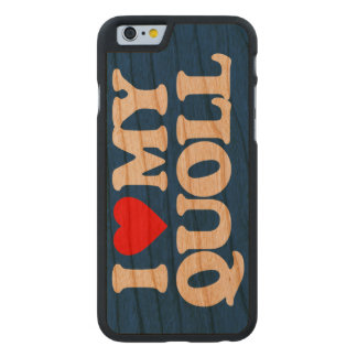 I LOVE MY QUOLL CARVED CHERRY iPhone 6 SLIM CASE