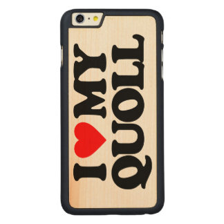 I LOVE MY QUOLL CARVED MAPLE iPhone 6 PLUS SLIM CASE