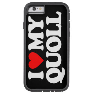 I LOVE MY QUOLL TOUGH XTREME iPhone 6 CASE