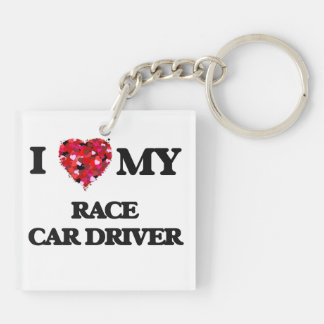 I love my Race Car Driver Double-Sided Square Acrylic Keychain