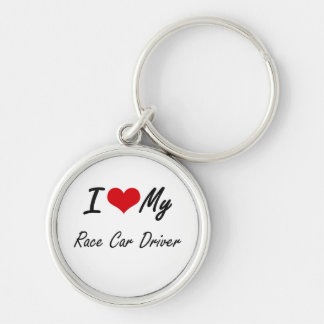 I love my Race Car Driver Silver-Colored Round Keychain