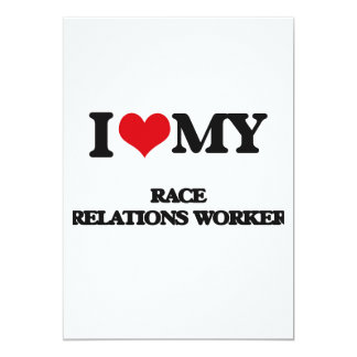 I love my Race Relations Worker 5x7 Paper Invitation Card