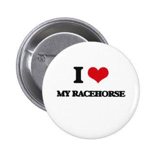 I love My Racehorse 2 Inch Round Button