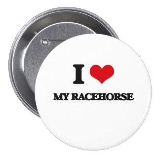 I love My Racehorse 3 Inch Round Button
