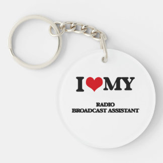 I love my Radio Broadcast Assistant Acrylic Key Chain