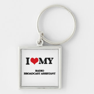 I love my Radio Broadcast Assistant Keychains