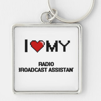 I love my Radio Broadcast Assistant Silver-Colored Square Keychain