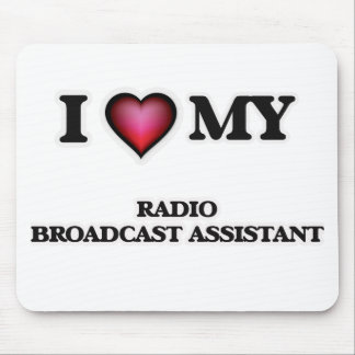 I love my Radio Broadcast Assistant Mouse Pad