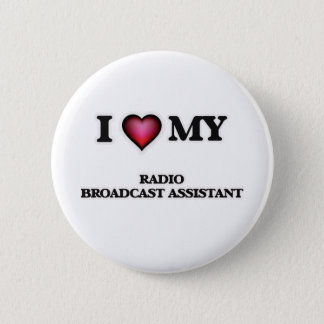 I love my Radio Broadcast Assistant Pinback Button