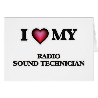I love my Radio Sound Technician Card