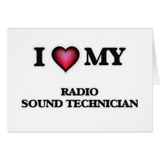 I love my Radio Sound Technician Card