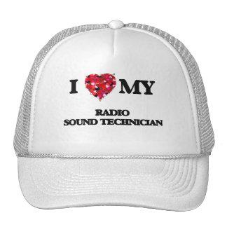I love my Radio Sound Technician Trucker Hat