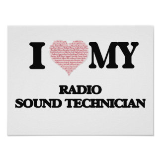 I love my Radio Sound Technician (Heart Made from Poster