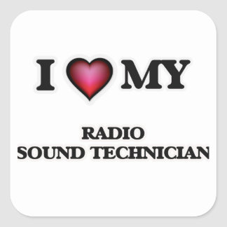I love my Radio Sound Technician Square Sticker