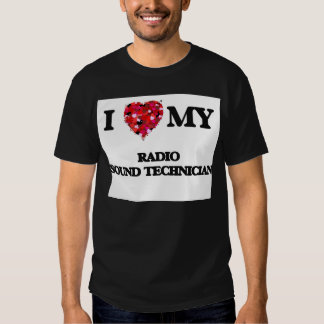 I love my Radio Sound Technician Tshirt