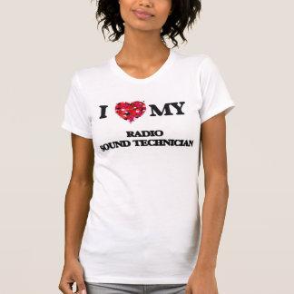I love my Radio Sound Technician Tshirts