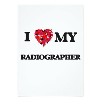 I love my Radiographer 5x7 Paper Invitation Card